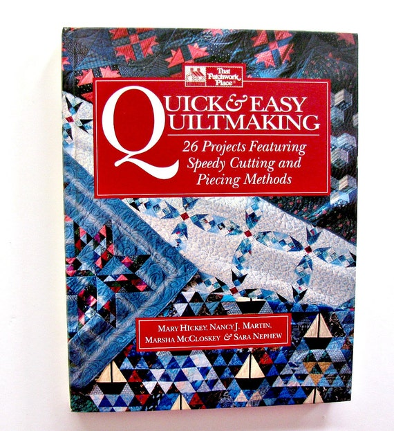 Quick and Easy Quiltmaking book by Mary Hickey, Nancy Martin, Marsha McCloskey and Sara Nephew