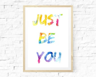 Just Be You, Typography Print, Watercolour Print, Wall Art