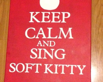 Keep Calm and Sing Soft Kitty canvas wall art