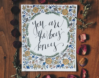You Are The Bees' Knees Handwritten Calligraphy Print