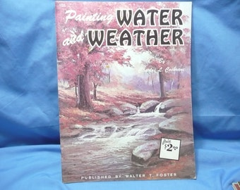 Painting Water and Weather by Charles L Cochrane / Walter Foster Book #155