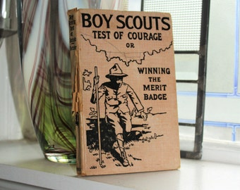 Antique 1913 Book Boy Scouts Test of Courage or Winning The Merit Badge