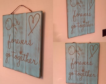 Our Forevers Go Together Sign