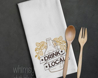 Machine embroidered kitchen towel, beer themed, drink local, huck towel, 100% cotton