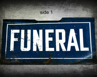 vintage metal Funeral sign doubled sided, mortuary, funeral, death, cemetery, creepy home decor