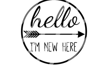"Hello, I'm New Here 5"" Circle Digital Download for iron-ons, heat transfer, Scrapbooking, Cards, Tags, Signs, DIY, YOU PRINT"