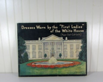 1930's Paper Dolls and Vintage Dresses Worn by First Ladies of the White House