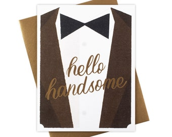 Hello Handsome - Gold Foil Stamped Greeting Card