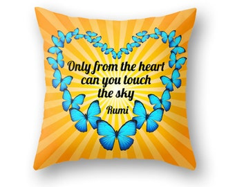 Rumi Poem Throw Pillow - Only From the Heart Can You Touch the Sky - Inspiring Gift - Blue Butterflies Sunlight Design by Ginny Gaura