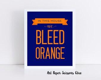 In This House We Bleed Orange Digital Print/ Syracuse Orange/ Syracuse University Print/ INSTANT DOWNLOAD