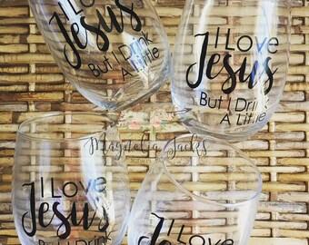 Stemless Wine Glass, I Love Jesus but I drink a little Wine Glass, Personalized Wine Glass, Jesus Wine Glass, I drink a little wine glass