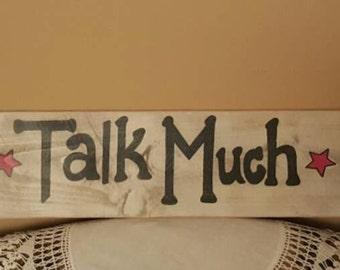 Lg. Sit Long * Talk Much * Laugh Often - Wood sign