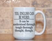 MUG ~ English Weird ~ Grammar Coffee Mug, Mugs, Tea Mug, Funny Quote Mug, Nerd Mug, Geek, Nerdy, Geeky, Nerd, Grammar Geek, Homonym MSA0086