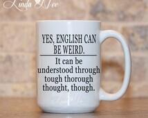 MUG ~ English can be Weird Coffee Mug ~ Grammar Coffee Mug, Mugs, Funny Quote Mug, Nerd Mug, Geek, Nerdy, Geeky, Nerd, Grammar Geek MSA86