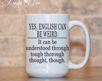 English can be Weird Coffee Mug ~ Grammar Coffee Mug, Funny Geek Mug, Grammar Geek Mug, Geek Gift, Nerd Mug Teacher Mug Grammar Police MSA86