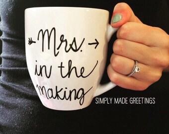 Mrs in the making mug, future mrs mug, bride to be mug, mug for future bride