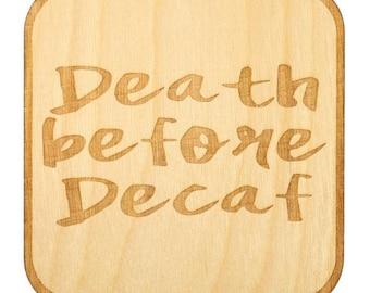 Death Before Decaf Coaster