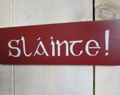 Handmade Wood Sign - Irish Slainte! (Small)