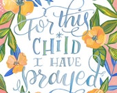 For This Child I Have Prayed - Makewells - Floral Bible Verse Nursery Art Print
