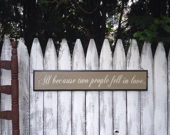 All Because Two People Fell in Love Wooden Sign with Decorative Routed Edge 5.5x30