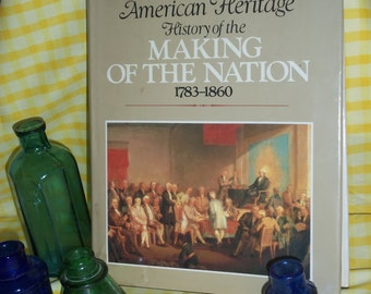 Old Vintage Book Making of the Nation ,American Heritage