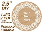 "2.5"" EDITABLE Printable KRAFT & Lace ~Instant Download~Canning Labels~Rustic~Gift Tags~Mason Jars~Lids~DIY~Favors~Seals~Scrapbooking~Wedding"