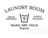 Laundry room help needed apply within wash dry fold repeat Wall Decal Laundry Room decor Sign