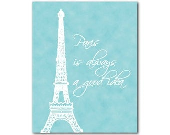 Typography Word Art - Paris is always a good idea - Eiffel Tower - Paris France - Wall Art - Room Decor - French themed print - Wall Decor