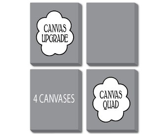 Canvas Quad - Turn any four prints into a canvas - Canvas Wrap Upgrade - 8 x 10, 11 x 14, 12 x 16 or 16 x 20 - Ready to hang