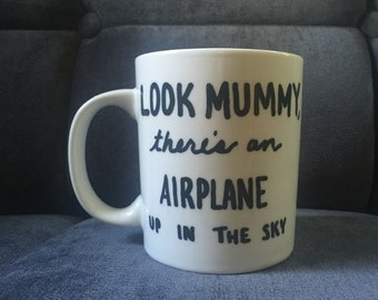 """COFFEE MUG """"Look Mummy, Theres an Airplane Up in the Sky"""" Pink Floyd Coffee Cup. Roger Waters Urges You to Keep Your Eyes on the Skies."""
