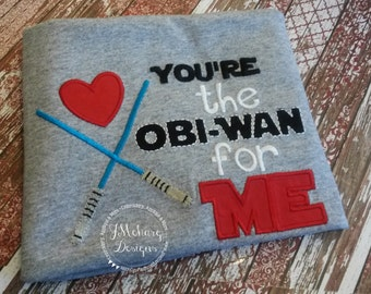 Custom You're the Obi-wan for me Valentine Shirt  - Valentines custom shirt