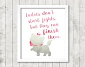 """Disney Aristocats """"Ladies don't start fights, but they can finish them."""" Watercolor Digital Print"""