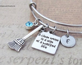 A clean house is a sign of a wasted life Broom Charm Personalized Hand Stamped Initial Birthstone Antique Silver Clean House Bangle Bracelet