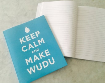 Keep Calm and Make Wudu Notebook