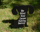 Custom Order for Mina184 Two Sided Dog Sign Be Kind And Leave Nothing Behind Garden Sign