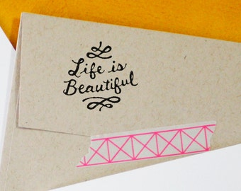 Life is Beautiful Rubber Stamp