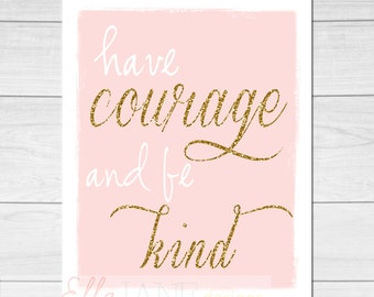 Have Courage and Be Kind Cinderella quote printable / digital download 8x10 (or other sizes by request)
