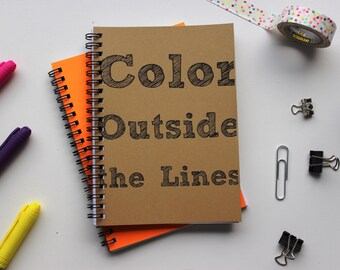 Color Outside the Lines - 5 x 7 journal- can be used for Adult Coloring Book