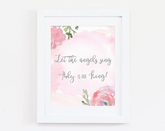 It Was Finished Holy is our King, Pink Floral Print, Inspirational, Motivational, Quote, Christian, Song, Jesus Culture, Digital Download