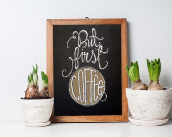 Coffee chalkboard Art - But First, Coffee