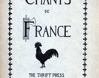 """1934 Songbook in French, """"Chants De France""""  1934 recueils de chants en français, """"chants de france"""""""