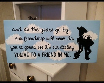 You've Got a Friend in Me Toy Story Quote Buzz Woody Wood Sign