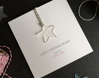 Happy Christmas Mummy from your Little Girl // Christmas Card with Frosted Perspex Star Tree Decoration