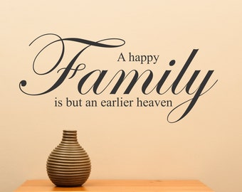 A Happy Family Is But An Earlier Heaven ... Vinyl Wall Decal Sharp Home Decor
