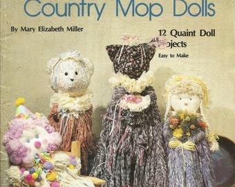 MOPPETTES COUNTRY MOP Dolls patterns by Mary Elizabeth Miller..Twelve Quaint doll projects and Easy to make....Plaid enterprises booklet