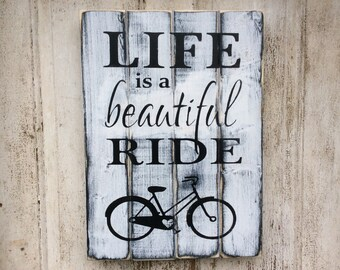 Life Is a Beautiful Ride, Bicycle Wood Sign, Bicycle Sign, Home Decor for Cyclists, Wood Sign for Cyclists, Wall Art, Bicycle Wall Art