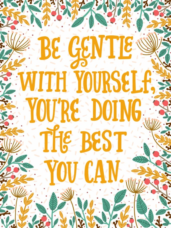 Image result for be gentle with yourself