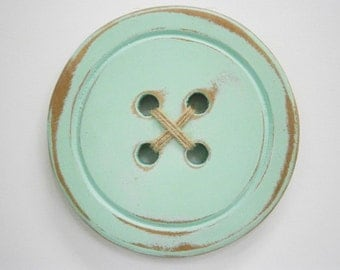 Large Wood Button - Wall Art/Mint Painted Large Button with a distressed Shabby Chic/Rustic finish/Love Sewing/Craft Room Decor.