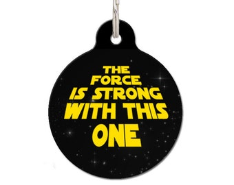 The Force Is Strong With This One Pet ID Tag | FREE Personalization