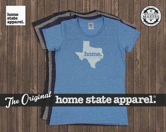 Texas Home. T-shirt- Women's Cut- Tri Blend